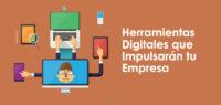 6 Poderosas Herramientas Digitales que Impulsarán tu Empresa
