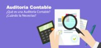 ¿Qué es una Auditoría Contable y Cuando la Necesitas?