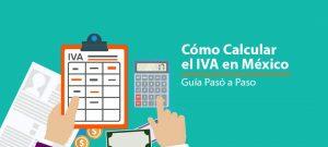 ¿Cómo calcular el IVA en México? Guía Pasó a Paso