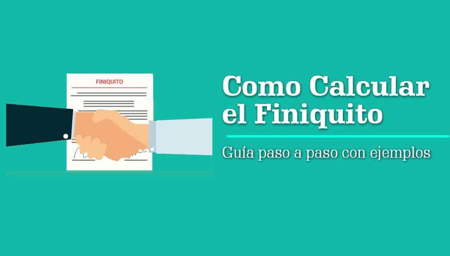 Cómo Calcular el Finiquito Paso a Paso (Con ejemplo)